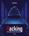 Peter Kim - Hacking - Guide pratique des tests d'intrusion.