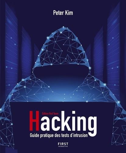 Peter Kim - Hacking - Guide pratique des tests d'intrusion.