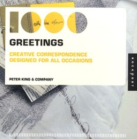 Peter King - 1000 Greetings - Creative correspondence designed for all occasions.