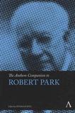 Peter Kivisto - The Anthem Companion to Robert Park.