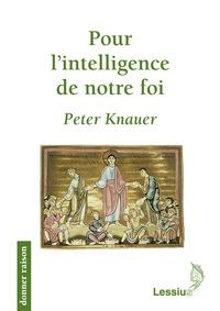 Peter Klaus Knauer - Pour l'intelligence de notre foi.