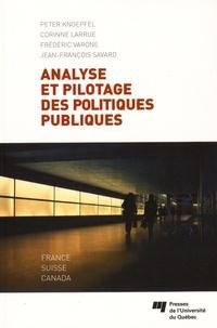 Peter Knoepfel et Corinne Larrue - Analyse et pilotage des politiques publiques - France, Suisse, Canada.