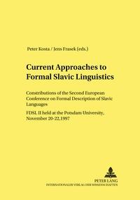 Peter Kosta et Jens Frasek - Current Approaches to Formal Slavic Linguistics - Contributions of the Second European Conference on Formal Description of Slavic Languages (FDSL II) held at Potsdam University, November 20-22, 1997.