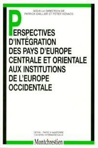 Deedr.fr Perspectives d'intégration des pays d'Europe centrale et orientale aux institutions de l'Europe occidentale - Actes du colloque de Miskolc (Hongrie) des 4-5 octobre 1996 Image