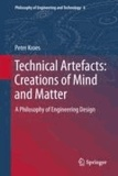 Peter Kroes - Technical Artefacts: Creations of Mind and Matter - A Philosophy of Engineering Design.
