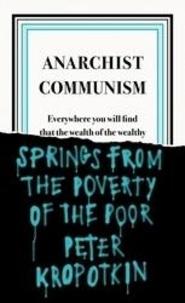 Peter Kropotkin - Anarchist communism.