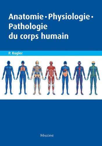 Peter Kugler - Anatomie - Physiologie - Pathologie du corps humain.