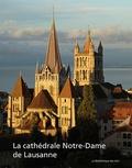 Peter Kurmann - La cathédrale Notre-Dame de Lausanne - Monument européen, temple vaudois.