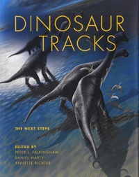 Peter L. Falkingham et Daniel Marty - Dinosaur Tracks - The Next Steps.