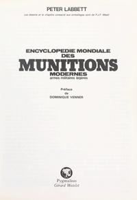 Peter Labbett et P. J. F. Mead - Encyclopédie mondiale des munitions modernes - Armes militaires légères.