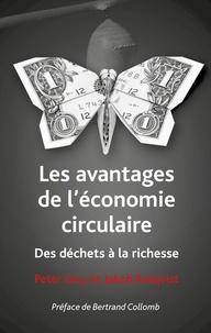 Peter Lacy et Jakob Rutqvist - Les avantages de l'économie circulaire - Des déchets à la richesse.