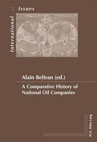 Alain Beltran - A Comparative History of National Oil Companies.