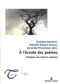 Nathalie Brillant Rannou et Christine Boutevin - A l'écoute des poèmes - Enseigner des lectures créatives.