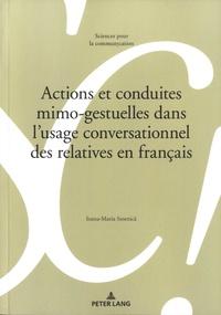 Ioana-Maria Stoenica - Actions et conduites mimo-gestuelles dans l'usage conversationnel des relatives en français.