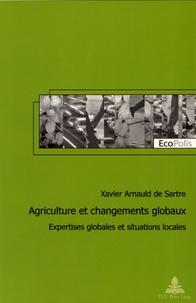 Xavier Arnauld de Sartre - Agriculture et changements globaux - Expertises globales et situations locales.