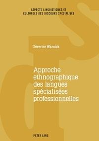 Séverine Wozniak - Approche ethnographique des langues spécialisées professionnelles.