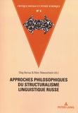 Oleg Bernaz et Marc Maesschalck - Approches philosophiques du structuralisme linguistique russe.