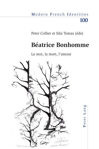 Peter Collier et Ilda Tomas - Béatrice Bonhomme - Le mot, la mort, l'amour.