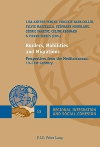 Lisa Anteby-Yemini et Virginie Baby-Collin - Borders, Mobilities and Migrations - Perspectives from the Mediterranean, 19–21st Century.