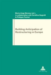 Marie-Ange Moreau et Serafino Negrelli - Building Anticipation of Restructuring in Europe.