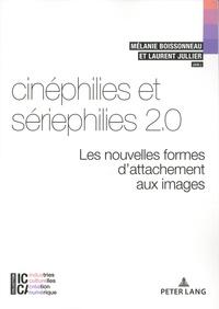 Mélanie Boissonneau et Laurent Jullier - Cinéphilies et sériephilies 2.0 - Les nouvelles formes d'attachement aux images.