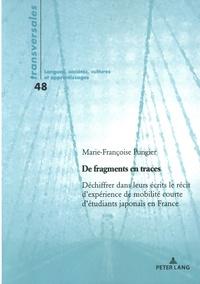 Marie-Françoise Pungier - De fragments en traces - Déchiffrer dans leur écrits le récit d'expérience de mobilité courte d'étudiants japonais en France.