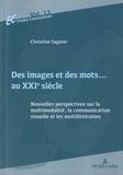 Christine Sagnier - Des images et des mots au XXIe siècle - Nouvelles perspectives sur la multimodalité, la communication visuelle et multilittératies.