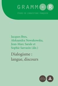 Jacques Bres et Aleksandra Nowakowska - Dialogisme : langue, discours.