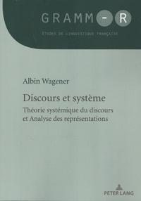 Albin Wagener - Discours et système - Théorie systémique du discours et analyse des représentations.