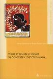 Anne Castaing et Elodie Gaden - Ecrire et penser le genre en contextes postcoloniaux.