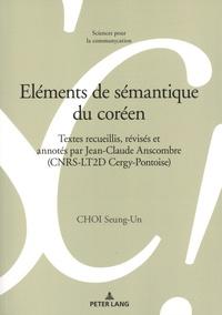 Seung-Un Choi - Eléments de sémantique du coréen - Textes recueillis, révisés et annotés par Jean-Claude Anscombre (CNRS-LT2D Cergy-Pontoise).