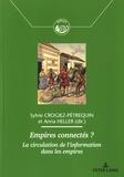 Sylvie Crogiez-Pétrequin et Anna Heller - Empires connectés ? - La circulation de l'information dans les empires.
