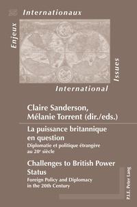 Claire Sanderson et Mélanie Torrent - Enjeux Internationaux N° 25 : La puissance britannique en question - Diplomatie et politique étrangère au 20e siècle.