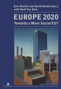 Eric Marlier et David Natali - Europe 2020 - Towards a More Social EU?.