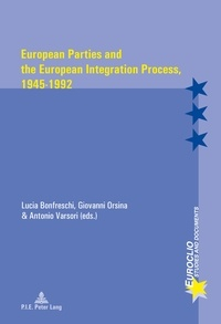 Lucia Bonfreschi et Giovanni Orsina - European Parties and the European Integration Process, 1945–1992.