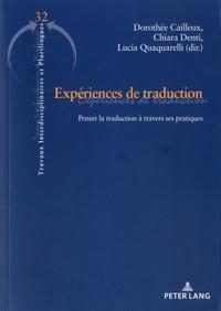 Dorothée Cailleux et Chiara Denti - Expériences de traduction - Penser la traduction à travers ses pratiques.