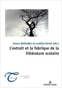 Anissa Belhadjin et Laetitia Perret - Extrait et la fabrique de la littérature scolaire.