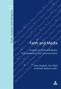 Hans Geybels et Sara Mels - Faith and Media - Analysis of Faith and Media: Representation and Communication.