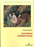 Antonella Campanini - Food Cultures in Medieval Europe.