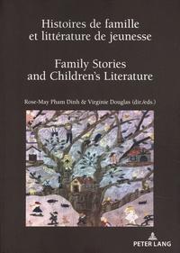 Rose-May Pham Dinh et Virginie Douglas - Histoires de famille et littérature de jeunesse - Filiation, transmission, réinvention ?.