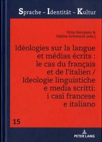 Wim Remysen et Sabine Schwarze - Idéologies sur la langue et médias écrits : le cas du français et de l'italien.