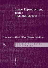 Françoise Lartillot et Alfred Pfabigan - Image, Reproduction, Texte- Bild, Abbild, Text.