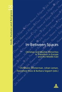 Christiane Timmerman et Johan Leman - In-Between Spaces - Christian and Muslim Minorities in Transition in Europe and the Middle East.