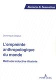 Dominique Desjeux - L'empreinte anthropologique du monde - Méthode inductive illustrée.