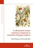David Chaunu et Séverin Duc - La domination comme expérience européenne et américaine à l'époque moderne.