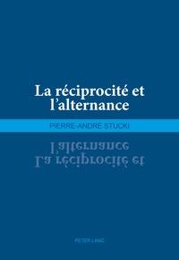 Pierre-André Stucki - La réciprocité et l'alternance.
