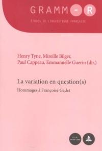 Henry Tyne et Mireille Bilger - La variation en question(s) - Hommages à Françoise Gadet.