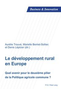 Le développement rural en Europe - Quel avenir pour le deuxième pilier de la Politique Agricole Commune ?.pdf