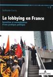 Guillaume Courty - Le lobbying en France - Invention et normalisation d'une pratique politique.