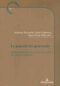 Stéphane Baciocchi et Alain Cottereau - Le pouvoir des gouvernés - Ethnographies de savoir-faire politiques sur quatre continents.